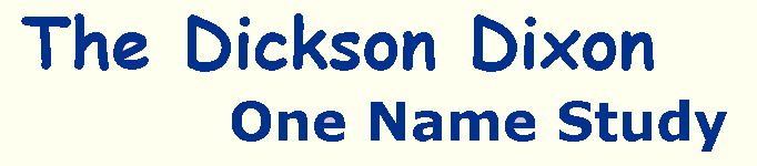The Dickson Dixon One Name Study